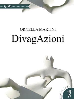 DivagAzioni【電子書籍】[ Ornella Martini ]