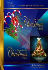 The Perfect Christmas Candy and A Strawberry Christmas Tree: Storybook Advent Calendar Singles【電子書籍】[ Lewis Brech ]