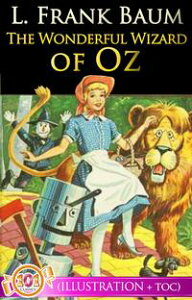 The Wonderful Wizard of Oz (Illustrations + Active Table of Contents)The Wizard of Oz Series【電子書籍】[ L. Frank Baum ]