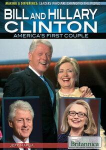 Bill and Hillary Clinton【電子書籍】[ John Kemmerer ]