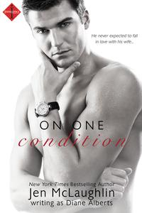 On One Condition【電子書籍】[ Diane Alberts ]
