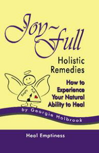 Joy-Full Holistic Remedies: How to Heal Rosacea-acne through Body, Mind and Spirit【電子書籍】[ Georgie Holbrook ]