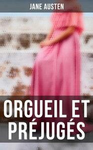 Orgueil et Pr?jug?sEdition illustr?e【電子書籍】[ Jane Austen ]