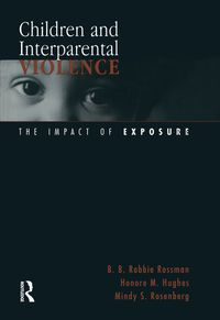 Children and Interparental ViolenceThe Impact of Exposure【電子書籍】[ B. B. Robbie Rossman ]