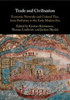 Trade and CivilisationEconomic Networks and Cultural Ties, from Prehistory to the Early Modern Era【電子書籍】