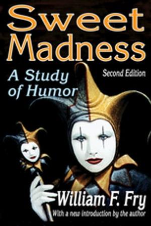 洋書, SOCIAL SCIENCE Sweet Madness A Study of Humor William Fry