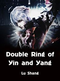 Double Ring of Yin and YangVolume 1【電子書籍】[ Lu Shang ]