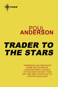 Trader to the StarsPolesotechnic League Book 2【電子書籍】[ Poul Anderson ]