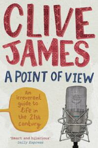 A Point of View【電子書籍】[ Clive James ]