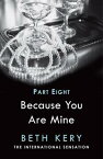 Because I Am Yours (Because You Are Mine Part Eight)Because You Are Mine Series #1【電子書籍】[ Beth Kery ]