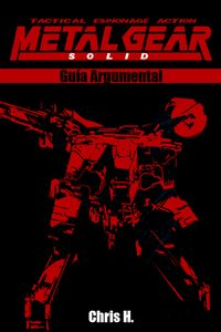 Metal Gear Solid - Gu?a Argumental【電子書籍】[ Chris Herraiz ]