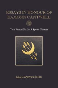 Essays in Honour of Eamonn CantwellYeats Annual No. 20?【電子書籍】[ Warwick Gould ]
