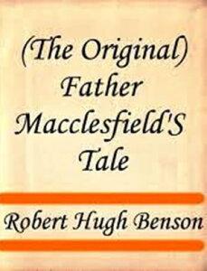 Father Meuron's Tale【電子書籍】[ Robert Hugh Benson ]