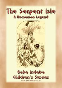 THE SERPENT ISLE - A Story of an Adventure during Ovid's ExileBaba Indaba Children's Stories - Issue 274【電子書籍】[ Anon E. Mouse ]