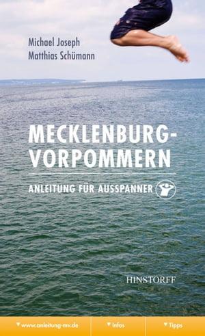 Mecklenburg-Vorpommern. Anleitung f?r Ausspanner【電子書籍】[ Michael Joseph ]