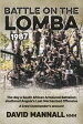 Battle on the Lomba 1987The Day a South African Armoured Battalion shattered Angola's Last Mechanized Offensive - A Crew Commander's Account【電子書籍】[ David Mannall ]