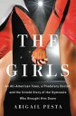 The GirlsAn All-American Town a Predatory Doctor and the Untold Story of the Gymnasts Who Brought Him Down【電子書籍】[ Abigail Pesta ]
