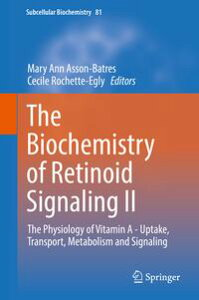 The Biochemistry of Retinoid Signaling IIThe Physiology of Vitamin A - Uptake, Transport, Metabolism and Signaling【電子書籍】