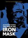 The Man in the Iron Mask【電子書籍】[ Alexandre Dumas ]