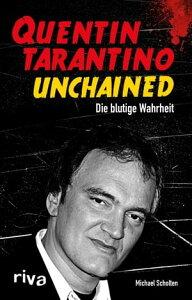 Quentin Tarantino UnchainedDie blutige Wahrheit【電子書籍】[ Michael Scholten ]