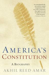 America's ConstitutionA Biography【電子書籍】[ Akhil Reed Amar ]