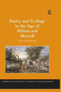 Poetry and Ecology in the Age of Milton and Marvell【電子書籍】[ Diane Kelsey McColley ]