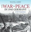 From War to Peace in 1945 GermanyA GI's Experience【電子書籍】[ Malcolm L. Fleming ]