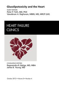 Glucolipotoxicity and the Heart, An Issue of Heart Failure Clinics - E-Book【電子書籍】[ Peter P. Toth, MD, PhD ]
