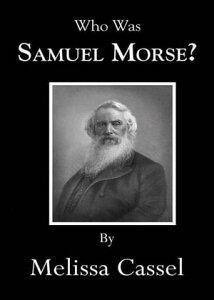 Who Was Samuel Morse?【電子書籍】[ Cassel, Melissa ]