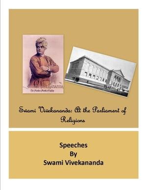 Swami Vivekananda at the Parliament of Religions【電子書籍】[ IndicPub ]