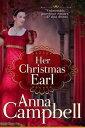 Her Christmas Earl: A Regency Novella【電子書籍】[ Anna Campbell ]