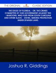 The Exiles of Florida; - or, The crimes committed by our government against the; - Maroons, who fled from South Carolina and other slave; - states, seeking protection under Spanish laws. - The Original Classic Edition【電子書籍】