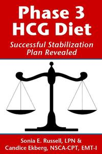 Phase 3 HCG Diet: Successful Stabilization Plan Revealed【電子書籍】[ Sonia E Russell,Candice Ekberg ]