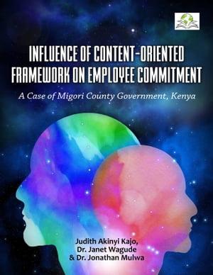 洋書, BUSINESS & SELF-CULTURE Influence of Content-Oriented Framework on Employee CommitmentA Case of Migori County Government, Kenya Judith Akinyi Kajo