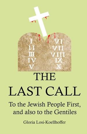 洋書, SOCIAL SCIENCE The Last Call To the Jewish People First, and also to the Gentiles Gloria Losi-Koellhoffer