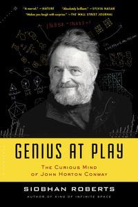 Genius At PlayThe Curious Mind of John Horton Conway【電子書籍】[ Siobhan Roberts ]