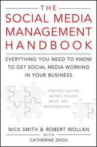 The Social Media Management HandbookEverything You Need To Know To Get Social Media Working In Your Business【電子書籍】[ Robert Wollan ]