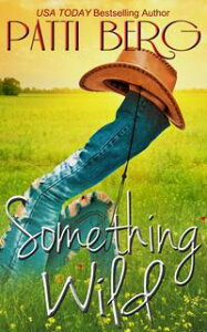 Something WildRemington/Wilde Escapades, #3【電子書籍】[ Patti Berg ]