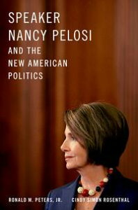 Speaker Nancy Pelosi and the New American Politics【電子書籍】[ Ronald M. Peters, Jr. ]