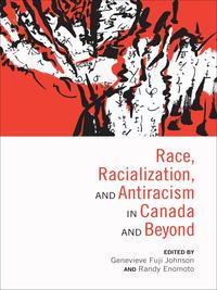 Race, Racialization and Antiracism in Canada and Beyond【電子書籍】
