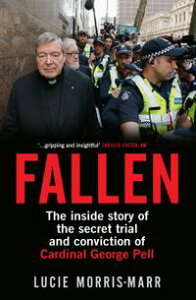 FallenThe inside story of the secret trial and conviction of Cardinal George Pell【電子書籍】[ Lucie Morris-Marr ]
