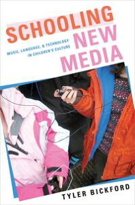 Schooling New MediaMusic, Language, and Technology in Children's Culture【電子書籍】[ Tyler Bickford, Ph.D. ]