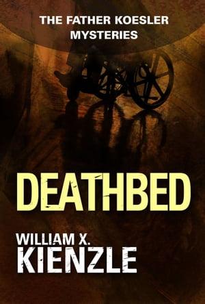 洋書, FICTION & LITERTURE Deathbed: The Father Koesler Mysteries: Book 8 The Father Koesler Mysteries: Book 8 William Kienzle
