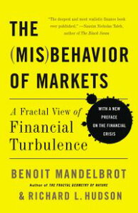 The Misbehavior of MarketsA Fractal View of Financial Turbulence【電子書籍】[ Benoit Mandelbrot ]
