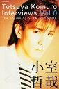 Tetsuya Komuro Interviews Vol.0〜The beginning of TM NETWORK【電子書籍】[ 小室哲哉 ]