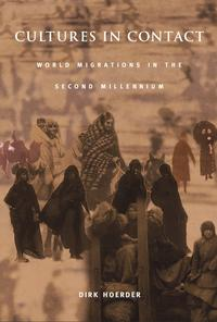 Cultures in ContactWorld Migrations in the Second Millennium【電子書籍】[ Dirk Hoerder ]