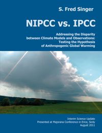 NIPCC vs. IPCCAddressing the Disparity between Climate Models and Observations: Testing the Hypothesis of Anthropogenic Global Warming【電子書籍】[ S. Fred Singer ]