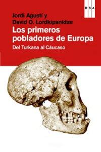 Los primeros pobladores de EuropaDel Turkana al C?ucaso【電子書籍】[ DavidO. Lordkipanidze ]