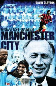 Manchester City Greatest GamesSky Blues' Fifty Finest Matches【電子書籍】[ David Clayton ]