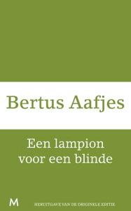 Een lampion voor een blinde【電子書籍】[ Bertus Aafjes ]